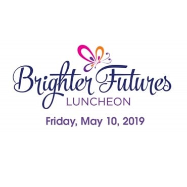 Brighter Futures Luncheon Friday, May 10, 2019